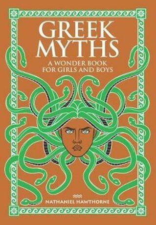 Greek Myths: A Wonder Book for Girls and Boys - Lara Hawthorne