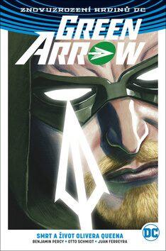 Green Arrow 1 - Smrt a život Olivera Queena - Kolektiv