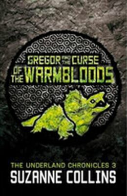 Gregor and the Curse of the Warmbloods - Suzanne Collinsová