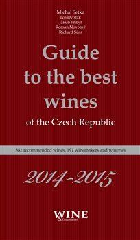 Guide to the best wines of the Czech Republic 2014-2015 - Kolektiv
