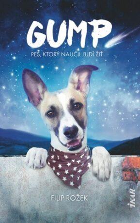 Gump - Pes, ktorý naučil ľudí žiť - Filip Rožek