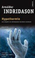 Hypothermie: Une enquete du commissaire Erlendur Sveinsson - Arnaldur Indridason