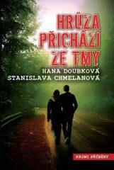 Hrůza přichází ze tmy - Stanislava Chmelanová, Hana Doubková