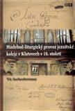 Hudebně-liturgický provoz jezuitské koleje v Klatovech v 18. století - Vít Aschenbrenner