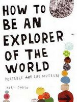 How to Be an Explorer of World - Keri Smithová