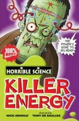 Horrible Science: Killer Energy - Nick Arnold