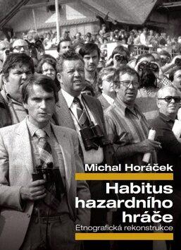 Habitus hazardního hráče - Michal Horáček