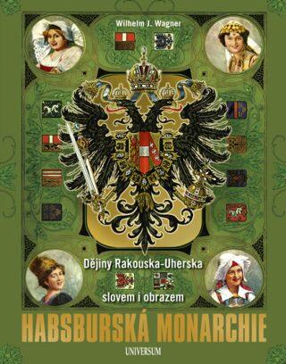 Habsburská monarchie - Wilhelm J. Wagner