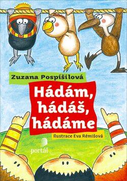 Hádám, hádáš, hádáme - Zuzana Pospíšilová