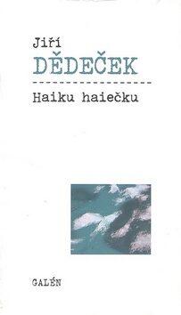 Haiku haiečku - Jiří Dědeček