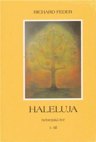 Haleluja. Hebrejská řeč (I.+II. díl) - Richard Feder, Ludvík Hermann