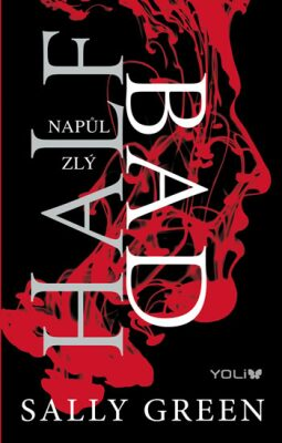 Half Bad Napůl zlý - Sally Greenová