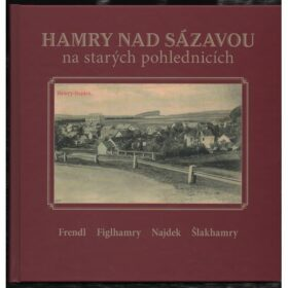 Hamry nad Sázavou na starých pohlednicích - Karel Černý