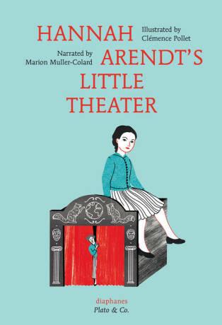 Hannah Arendt's Little Theater - Muller-Colard