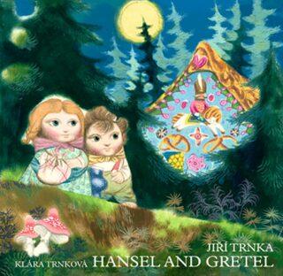 Hansel and Gretel - Jiří Trnka, Klára Trnková