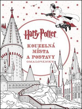 Harry Potter: Kouzelná místa a postavy - Joanne K. Rowlingová