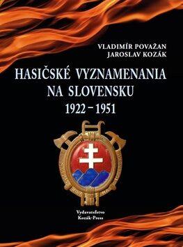 Hasičské vyznamenania na Slovensku 1922 - 1951 - Jaroslav Kozák, Vladimír Považan