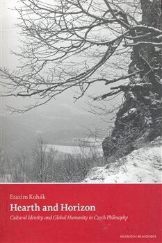 Hearth and Horizon - Erazim Kohák
