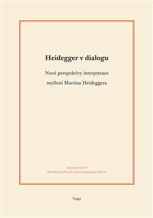 Heidegger v dialogu - Aleš Novák