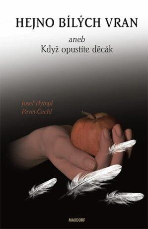 Hejno bílých vran - Josef Hympl, Pavel Cechl