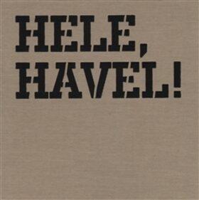 Hele, Havel! -