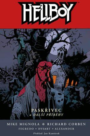 Hellboy Paskřivec a další příběhy - Mike Mignola
