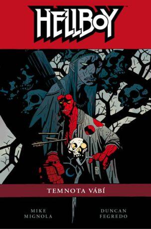 Hellboy: Temnota vábí - Mike Mignola