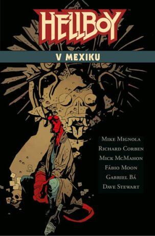 Hellboy v Mexiku - Mike Mignola