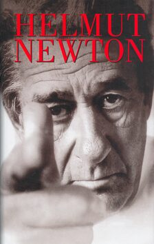 Helmut Newton - vlastní životopis - Helmut Newton