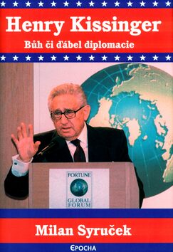 Henry Kissinger - Bůh či ďábel demokracie - Milan Syruček