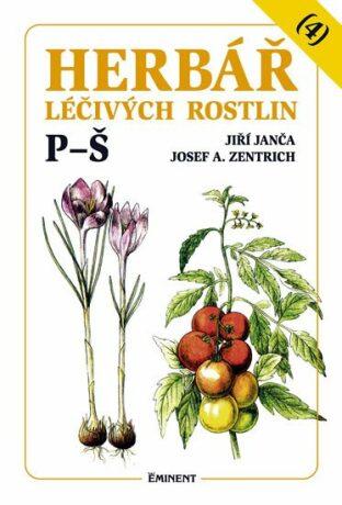Herbář léčivých rostlin 4. P - Š - Josef A. Zentrich, Jiří Janča