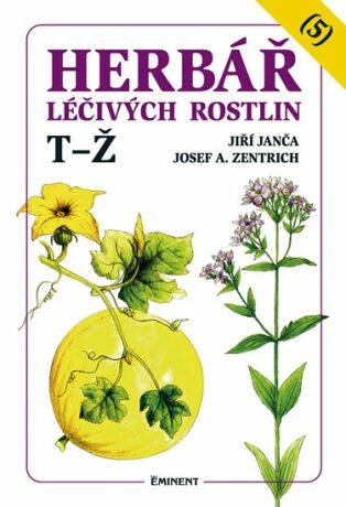 Herbář léčivých rostlin 5. - Josef A. Zentrich, Jiří Janča