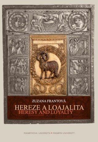 Hereze a loajalita - Zuzana Frantová
