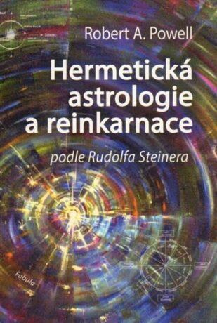 Hermetická astrologie a reinkarnace - Robert A. Powell