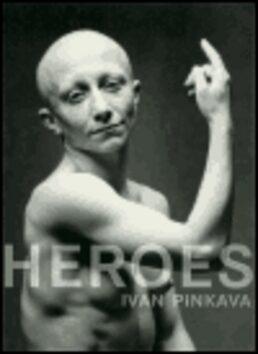Heroes - Ivan Pinkava,