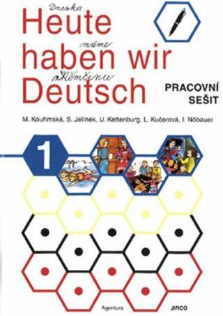 Heute haben wir Deutsch 1 - pracovní sešit - neuveden