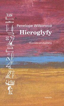 Hieroglyfy - Penelope Wilsonová
