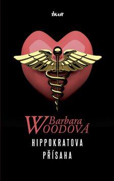 Hippokratova přísaha - Barbara Woodová