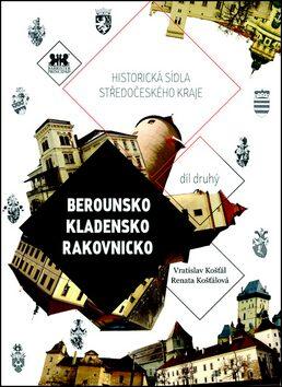 Berounsko, Kladensko, Rakovnicko - Vratislav Košťál