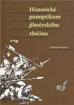 Historické panoptikum jihočeského zločinu - Vladimír Šindelář