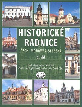 Historické radnice Čech, Moravy a Slezska, I. díl - Zdeněk Fišera, Karel Kibic