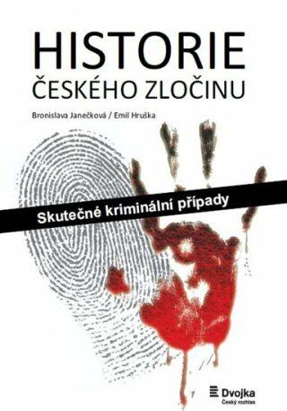 Historie českého zločinu - Bronislava Janečková, Emil Hruška