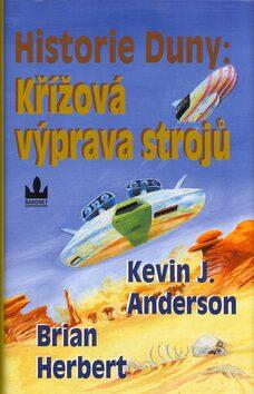 Historie Duny: Křížová výprava strojů - Kevin J. Anderson, Brian Herbert