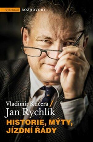 Historie, mýty, jízdní řády - Jan Rychlík, Vladimír Kučera