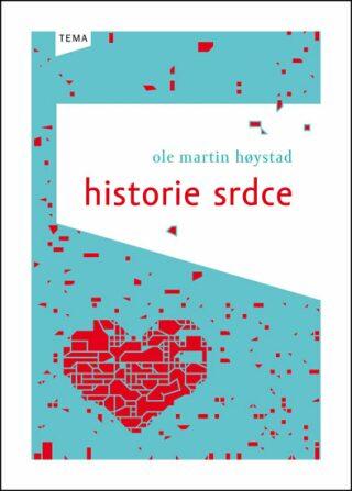 Historie srdce - Hoystad Ole Martin