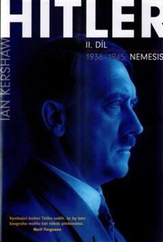 Hitler 1936–1945: Nemesis - Ian Kershaw