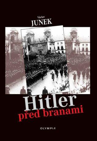 Hitler před branami - Václav Junek