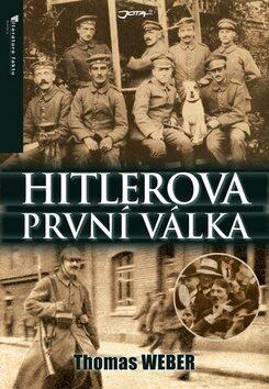 Hitlerova první válka - Thomas Weber