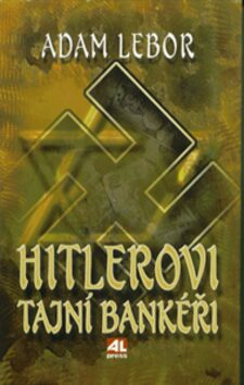 Hitlerovi tajní bankéři - Adam Lebor