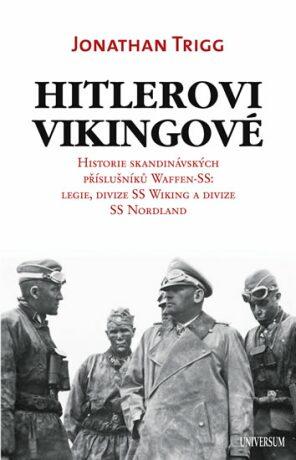 Hitlerovi Vikingové - Trigg Jonathan